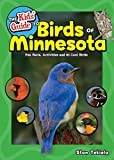 The Kids' Guide to Birds of Minnesota: Fun Facts, Activities and 85 Cool Birds (Birding Children's Books)