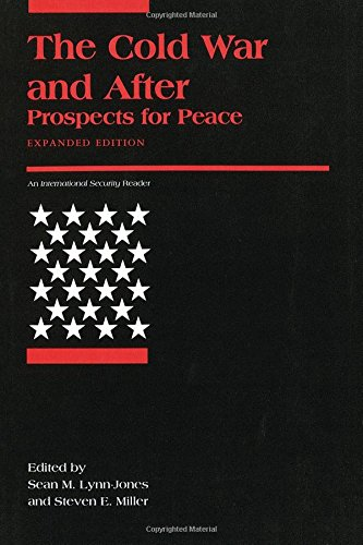 The Cold War and After: Prospects for Peace (Expanded Edition); An International Security Reader