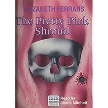 The Pretty Pink Shroud