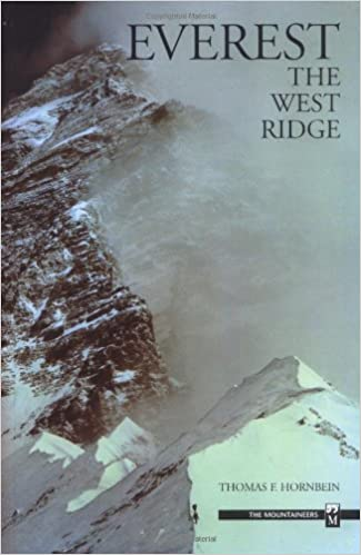 Everest The West Ridge Thomas F Hornbein 9780898866162 Amazon