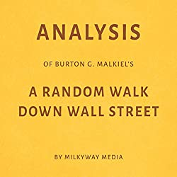 Analysis of Burton G. Malkiel's A Random Walk Down Wall Street