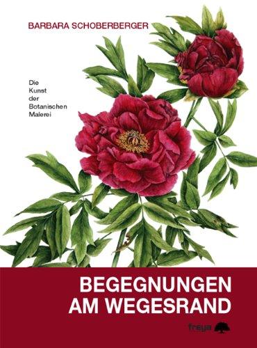 Begegnungen am Wegesrand: Botanische Malerei