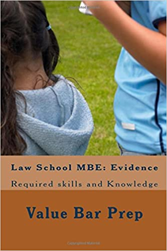 Law School MBE: Evidence: In this volume of MBE questions and