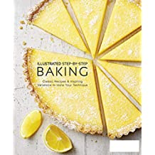 Illustrated Step-by-Step Baking, 2020 Edition (English Edition)