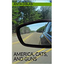 America, Cats, and Guns