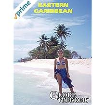 Globe Trekker - Eastern Caribbean