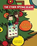 The Cyber Spying Glass (Christmas Edition): Children Picture Book about Staying Safe Online (Internet Safety for Children)