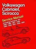 Volkswagen Cabriolet, Scirocco Service Manual: 1985, 1986, 1987, 1988, 1989, 1990, 1991, 1992, 1993