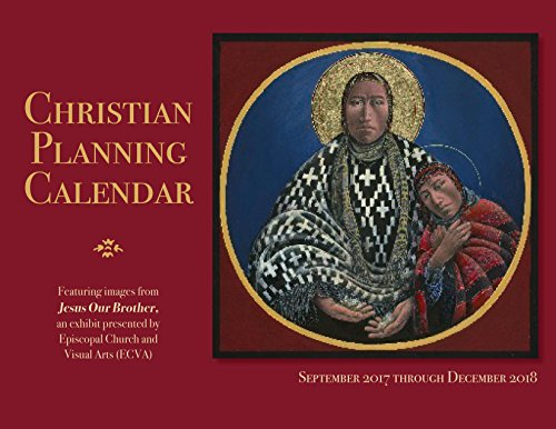 2018 Christian Planning Calendar: 16 months: September 2017 through December (Church Calendar)