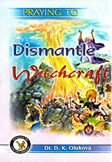 Overpowering Witchcraft - Kindle edition by Dr  D  K Olukoya