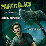 Paint it Black: The Black Knight Chronicles 4 | John G. Hartness