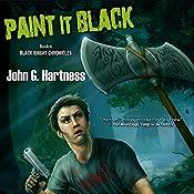 Paint it Black: The Black Knight Chronicles 4 | John G. Hartness