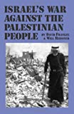 Israel's War Against the Palestinian People, Dave Frankel and Will Reissner, 0873484770