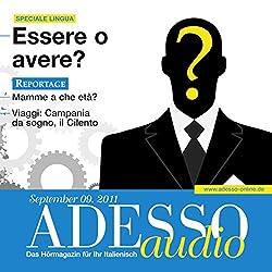 ADESSO Audio - Verbi ausiliari: Essere o avere. 9/2011