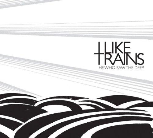 I Like Trains - He Who Saw The Deep - Zortam Music