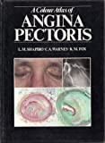 A Colour Atlas of Angina Pectoris