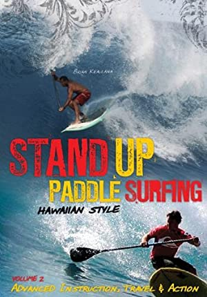 Amazon.com: 201-301 How To Stand Up Paddle Surf Hawaiian Style Vol. 2: Worlds best Surfers stand up paddle boarders, Ivan van Vuuren, Brian Keaulana, ...