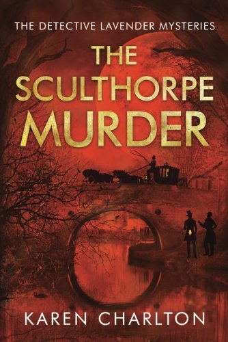 The Sculthorpe Murder (The Detective Lavender Mysteries)