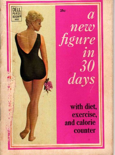 A New Figure in 30 Days With Diet, Exercise, and Calorie Counting (A Dell Purse Book)