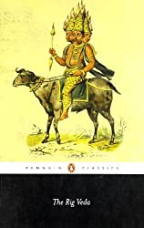 The Rig Veda: An Anthology : One Hundred and Eight Hymns, Selected, Translated and Annotated