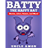 Batty the Happy Bat: Fun Short Stories, Jokes, Games, and More! (Fun Time Reader Book 36)