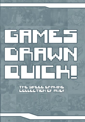 Games Drawn Quick: The speed drawing collection of AWD!