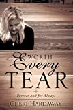 Worth Every Tear, Cheri Hardaway, 1609576535