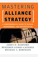 Mastering Alliance Strategy: A Comprehensive Guide to Design, Management, and Organization Hardcover