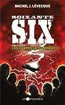 Soixante-six, tome 3 : Les larmes de la sirène par Lévesque
