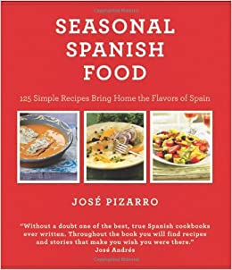 Seasonal spanish food 125 simple recipes to bring home the flavors seasonal spanish food 125 simple recipes to bring home the flavors of spain jose pizarro elena arzak 9781906868093 amazon books forumfinder Gallery