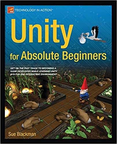 Unity for Absolute Beginners: Sue Blackman, Jenny Wang