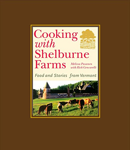 (Cooking with Shelburne Farms: Food and Stories from Vermont (Shelburne Farms Books))