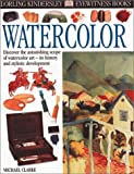 Watercolor, Dorling Kindersley Publishing Staff, 0789468174