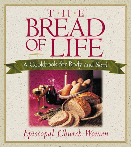 Download The Bread of Life: A Cookbook for Body and Soul pdf epub
