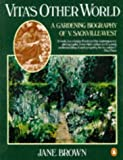 Vita's Other World: A Gardening Biography of Vita Sackville-West by Jane Brown front cover
