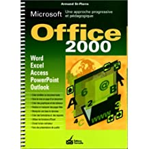 Microsoft Office 2000: Une approche progressive et pédagogique : Word, Excel, Access, PowerPoint, Outlook