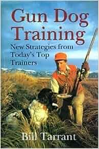 Bill Tarrant Dog Training