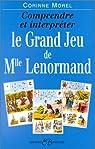 Comprendre et interpréter le grand jeu de mademoiselle Lenormand par Morel