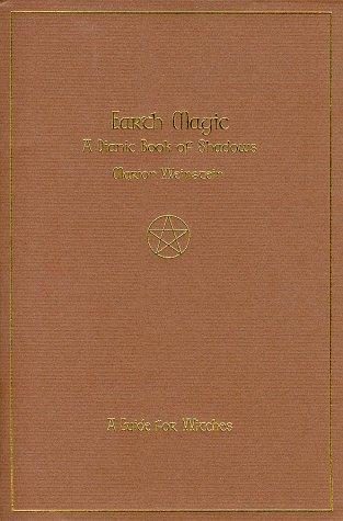 Earth Magic  A Dianic Book Of Shadows