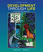Development Through Life: A Psychosocial Approach, 13th Edition Front Cover