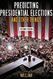 Predicting Presidential Elections and Other Things, Second Edition 2nd Edition