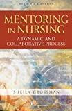 Mentoring in Nursing, Sheila Grossman, 0826107680
