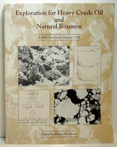 (Exploration for Heavy Crude Oil and Natural Bitumen (Aapg Studies in Geology))