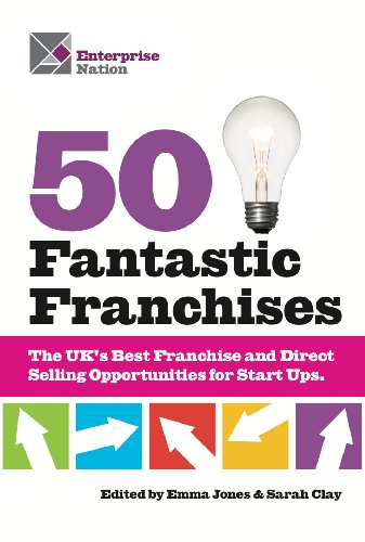 50 Fantastic Franchises! The UK's best franchise and direct-selling opportunities for start-ups