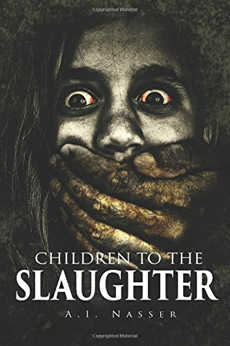 Children To The Slaughter (Slaughter Series) (Volume 1) PDF