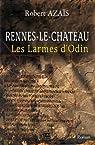 Rennes le Château, les larmes d'Odin par Azaïs