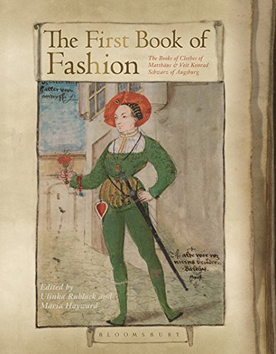 The First Book of Fashion: The Book of Clothes of Matthaeus and Veit Konrad Schwarz of Augsburg