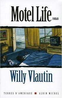Motel Life par Vlautin
