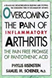 Overcoming the Pain of Inflammatory Arthritis, Phyllis Eisenstein and Samuel M. Scheiner, 0895298104