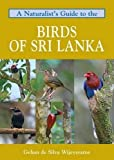 Naturalist's Guide to the Birds of Sri Lanka (Naturalists' Guides)